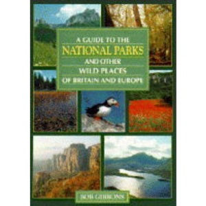 Guide to the National Parks and Other Wild Places of Britain and Europe