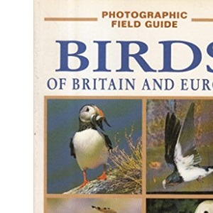 Birds of Britain and Europe (Photographic Field Guides S.)