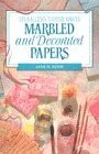 Making Your Own Marbled and Decorated Papers (Making your own series)