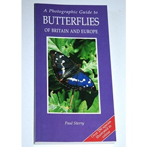 A Photographic Guide to Butterflies of Britain and Europe (Photographic Guides)