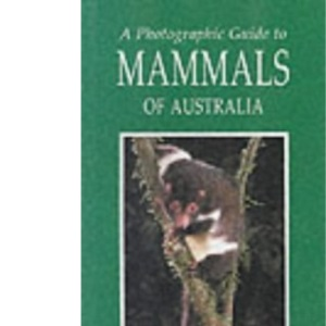 A Photographic Guide to Mammals of Australia (Photographic Guides)