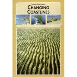 Changing Coastlines (Natural Phenomena of the World)