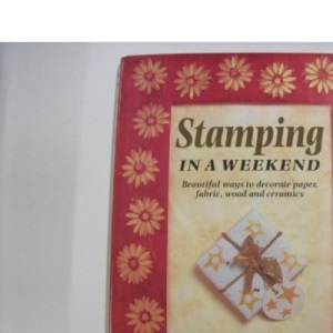 Stamping in a Weekend (Crafts in a Weekend)