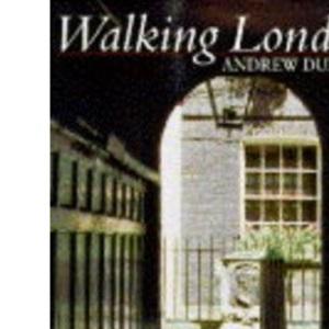 Walking London: Thirty Original Walks in and Around London (Walking S.)