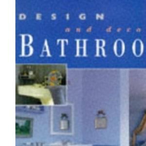 Bathrooms (Design & Decorate)