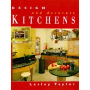 Kitchens (Design & Decorate)