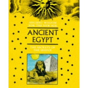 Ancient Egypt (Ancient Wisdom for the New Age)