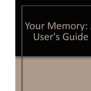 Your Memory: A User's Guide