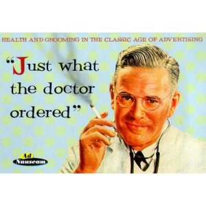 Just What the Doctor Ordered: Health and Grooming in the Classic Age of Advertising (Ad Nauseam)