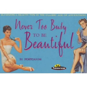 Never Too Busy to be Beautiful: Slimming and Beauty Tips in the Classic Age of Advertising (Ad Nauseam)