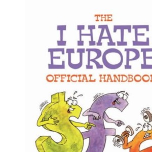 I Hate Europe: The Official Handbook