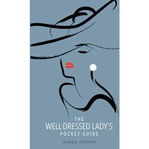 The Well-Dressed Lady's Pocket Guide