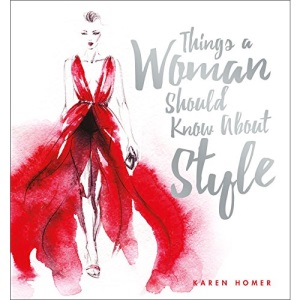 Things a Woman Should Know About Style (Things a Women Should Know)