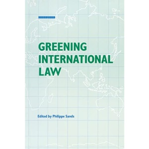 Greening International Law (Law and Sustainable Development Series)