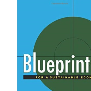 Blueprint: For a Sustainable Economy v. 6 (Blueprint Series)