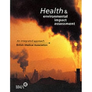 Health and Environmental Impact Assessment: An Integrated Approach (Health & Environment)