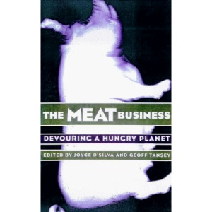 The Meat Business: Devouring a Hungry Planet