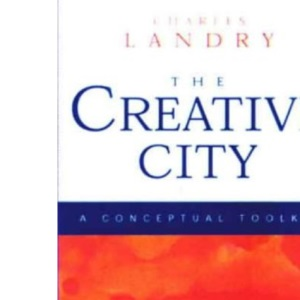 The Creative City: A Toolkit for Urban Innovators