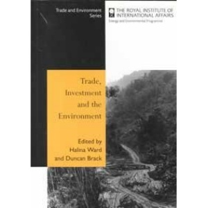 Trade Investment and the Environment (Trade & Environment)