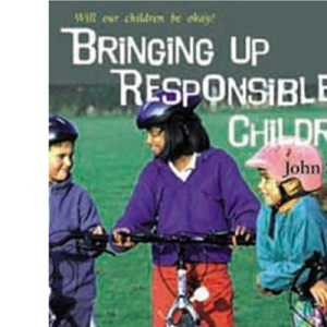 Bringing up Responsible Children (Will our children be okay?)