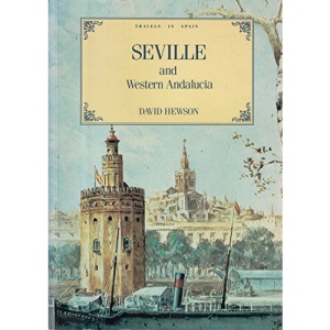 Travels in Spain: Seville and Western Andalucia