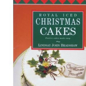 Royal Iced Christmas Cakes: Festive Cakes Made Easy (Creative Cakes)