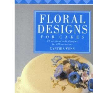 Floral Designs for Cakes (Creative Merehurst Cakes)
