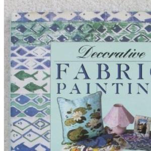 Decorative Fabric Painting (Decorative Arts)
