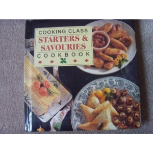 Starters and Savouries Cook Book (Cooking Class)