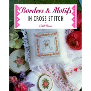 Borders and Motifs in Cross Stitch (The Cross Stitch Collection)