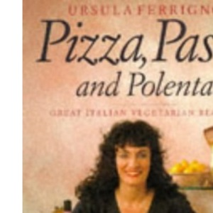 Pizza, Pasta and Polenta (The Taste of Italy Series)