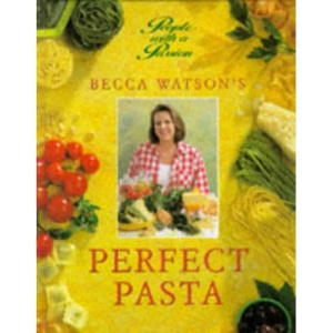 Becca Watson's Perfect Pasta (People with a Passion)