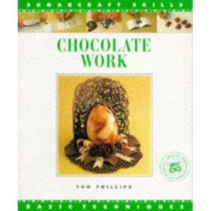 Chocolate Work (Sugarcraft Skills: Basic Techniques)