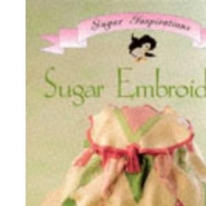 Sugar Embroidery (Sugar Inspirations)
