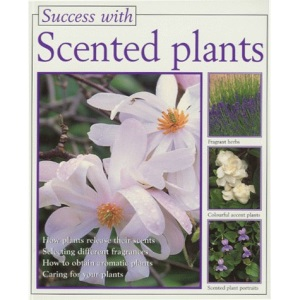 Scented Plants (Success with Gardening)