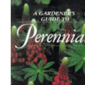 Perennials (Gardener's Guide)