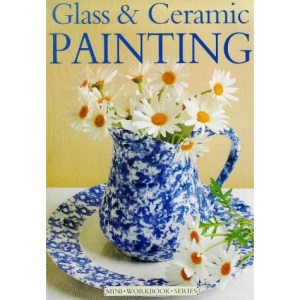 Glass and Ceramic Painting (Mini Workbook)