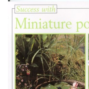 Miniature Ponds (Success with)