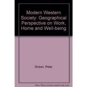 Modern Western Society: Geographical Perspective on Work, Home and Well-being