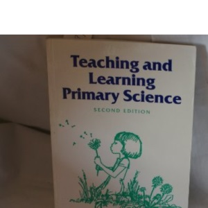 TEACHING AND LEARNING PRIMARY SCIENCE.