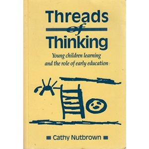 Threads of Thinking: Young Children Learning and the Role of Early Education