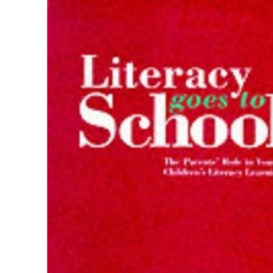 Literacy Goes to School: The Parents' Role in Young Children's Literacy Learning