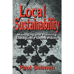 Local Sustainability: Managing and Planning Ecologically Sound Places