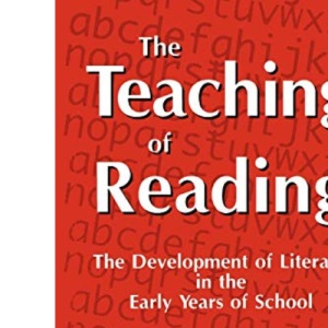 The Teaching of Reading: The Development of Literacy in the Early Years of School