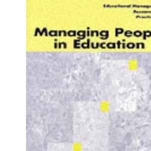 Managing People in Education (Centre for Educational Leadership and Management)