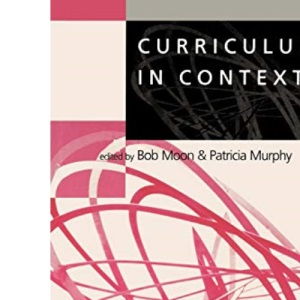 Curriculum in Context (Learning, Curriculum and Assessment series)