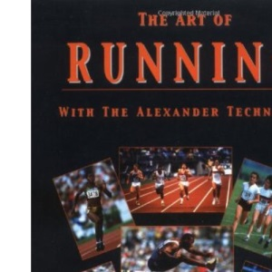The Art of Running: With the Alexander Technique
