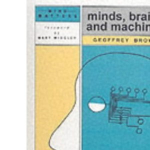 Minds, Brains and Machines (Mind matters series)
