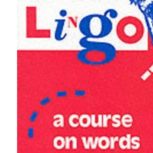 Lingo: A Course on Words and How to Use Them (Greek and Latin Language)