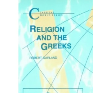 Religion and the Greeks (Classical World Series)